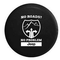 Jeep No Roads No Problem Mountains, Jeep, RV, Camper, Spare, Tire, Cover
