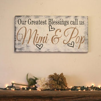 Our Greatest Blessings Wood Sign Grandparents Sign Grandma and Grandpa Mimi and Pop Wall Decor Wall Art Home Decor Grandparents Gift