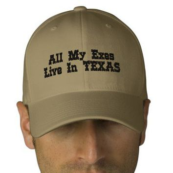 All My Exes Live In TEXAS Embroidered Baseball Cap from Zazzle.com
