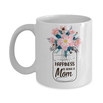 Happiness Is Being Mom Life Flower Mom Gifts Mug