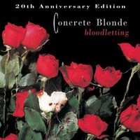 Concrete Blonde - Bloodletting - 20th Anniversary Edition (Remastered)