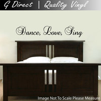 Dance Love Sing Bedroom vinyl Decal Wall Sticker home decor Mural Graphic 60cm