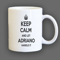 Keep Calm and let Adriano Handle it Personalized Coffee Mug