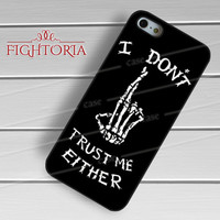 i dont trust me either-1ny for iPhone 4/4S/5/5S/5C/6/ 6+,samsung S3/S4/S5,S6 Regular,S6 edge,samsung note 3/4