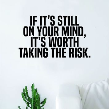Taking the Risk Quote Wall Decal Sticker Bedroom Home Room Art Vinyl Inspirational Motivational Teen Decor Adventure Good Vibes