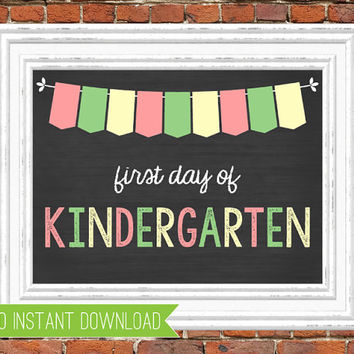 First Day of Kindergarten Sign -- First Day of School Sign -- Kindergarten -- First Day -- School Sign -- Instant Download -- Printable