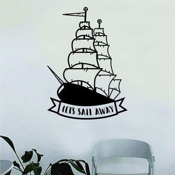Let's Sail Away Boat Wall Decal Decor Decoration Sticker Vinyl Art Bedroom Room Nautical Adventure Travel Inspirational Quote Sailboat Ocean Sea Beach