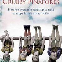 Shiny Pennies and Grubby Pinafores: How We Overcame Hardship to Raise a Happy Family in the 1950s: Shiny Pennies and Grubby Pinafores
