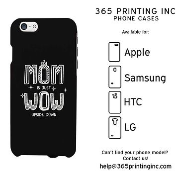 Mom Is Just Wow Cute Phone Case Great Gift Phone Cover for Mothers Day
