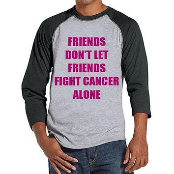 Men's Friends Fight Cancer Shirt - Team Race Shirts - Breast Cancer Awareness - Grey Raglan Shirt - Men's Grey Baseball Tee - Running Shirt