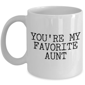 Favorite Aunt Mug Funny Aunt Gifts - You're My Favorite Aunt Funny Coffee Mug Ceramic Tea Cup Gift for Her