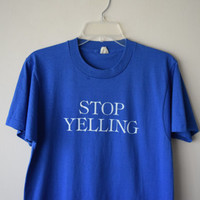 """70s/80s """"Stop Yelling"""" Blue T-Shirt // Funny, Ironic, Angry Grunge Hipster T-Shirt // Part of Matching Couples Set // Screen Stars Tee"""