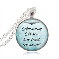 Amazing Grace How Sweet The Sound: Christian,Inspirational,silver chain necklace