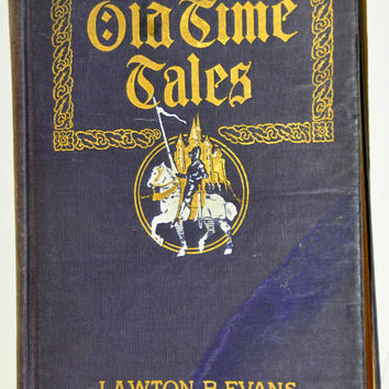 Old Time Tales by Lawton B. Evans. Adventure Book. Knights. Knight in Shining Armor. Medieval Books. Medieval Knight. Bibliophile.