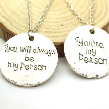 You Are My Person, You Will Always Be My Person Pendant Necklaces