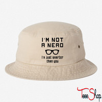 Not a nerd just BUCKET HAT