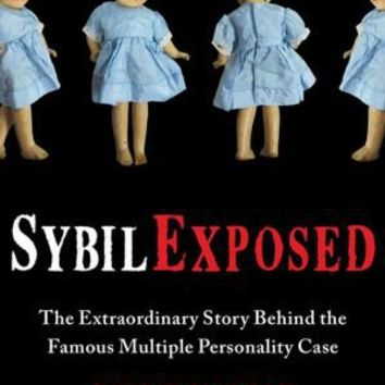 BARNES & NOBLE | Sybil Exposed: The Extraordinary Story Behind the Famous Multiple Personality Case by Debbie Nathan, Free Press | Hardcover, NOOK Book (eBook)