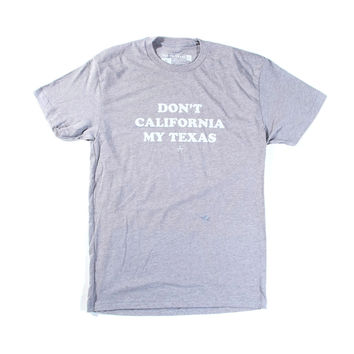 Don't California My Texas Men's Shirt
