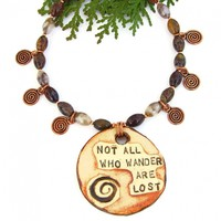 Not All Who Wander Are Lost Handmade Necklace, Tolkien Brown Agate Spirals Gemstone Jewelry