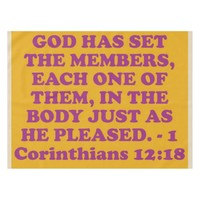 Bible verse from 1 Corinthians 12:18. Tablecloth
