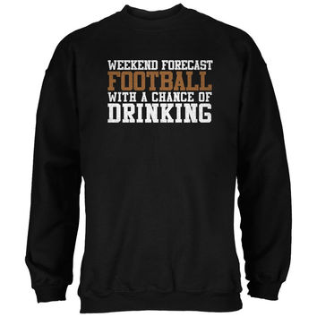 Weekend Forecast Football Drinking Black Adult Sweatshirt