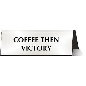 Coffee Then Victory Nameplate Desk Sign in Metallic Silver