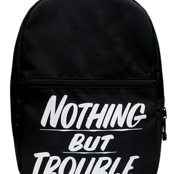 NOTHING BUT TROUBLE BACKPACK