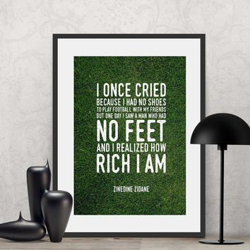 Zinedine Zidane - I once cried because i had no shoes to... | Poster Quote, Poster Art, Printable Art, Minimalist Poster, Minimalist Art.