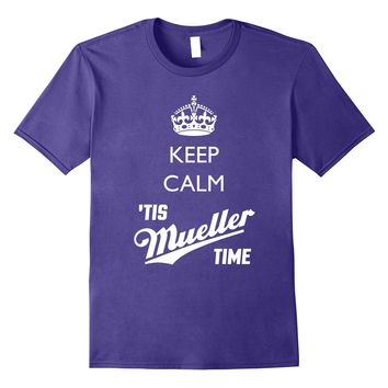 Funny Political T-Shirt- Keep Calm 'Tis Mueller Time