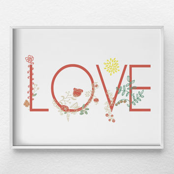 Love Word Art, Valentines Day Decor, Love Art, Love Print Floral, Nursery Decor, Typographic Print, Anniversary Gift, Inspirational Print
