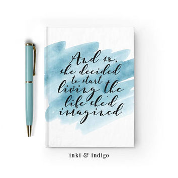 She Decided To Start Living The Life She'd Imagined - Writing Journal, Hardcover Notebook, Sketchbook, Blue Watercolor, Blank or Lined pages