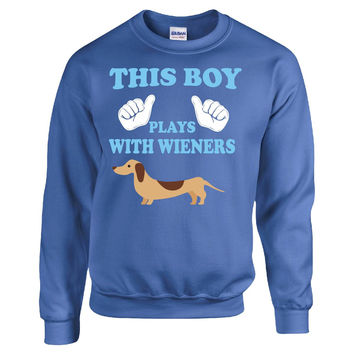 This Boy Plays With Wieners Dachshund - Sweatshirt