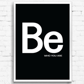 Be Who You Are Black and White Wall Print, Black Digital Download Decor, Digital Art, Printable Wall Poster