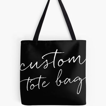 Custom Quote Tote Bag Customizable Gift Personal Gift Custom Gift for Her Gifts For Best Friends Bridesmaid Gift