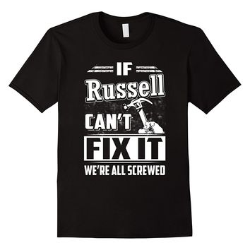 If Russell Can't Fix It We're All Screwed Shirt