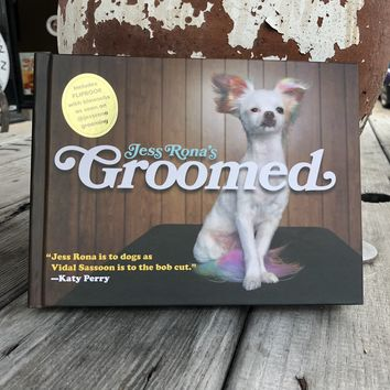 Jess Rona's Groomed Dog Book
