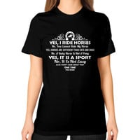 YES I RIDE HORSES Unisex T-Shirt (on woman)