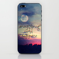 Anything could happen iPhone & iPod Skin by M✿nika  Strigel	 | Society6