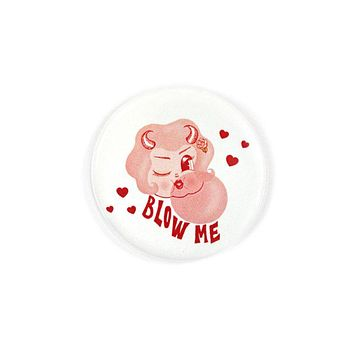 Blow Me Big Pinback Button