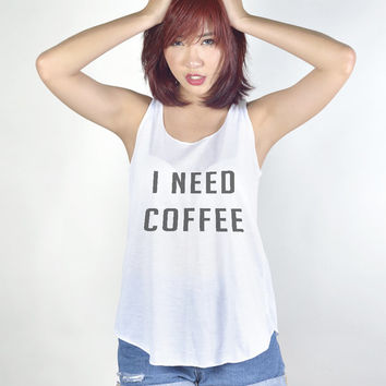 I need Coffee Shirt Coffee Lover Tank Top Funny Tee Shirts Women