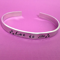 Frozen Inspired- Let It Go- Hand Stamped Aluminum Bracelet