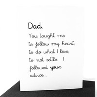 Father's Day Dad You Taught To Follow my Heart.. Funny Father's Day Card from Son or Daughter.