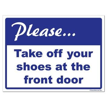 Please Take Off Your Shoes At The Front Door Sign or Sticker - #1