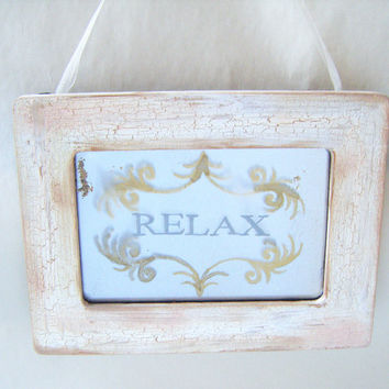 Rustic Relax Ivory White Shabby Chic Vintage Style Antiqued Mirror Sign Cottage French Country Spa Massage Meditation