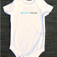 Mommy I love you, baby Onesuit hashtag, geeky, nerdy, tech, computer, funny