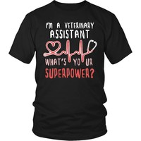 Vet  T Shirt - I'm a Veterinary Assistant What's your superpower?