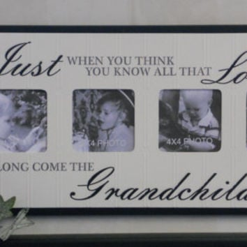 Grandparents Gift - Photo Frame Black Sign Quote - Just when you think you know all that love is along come the Grandchildren.