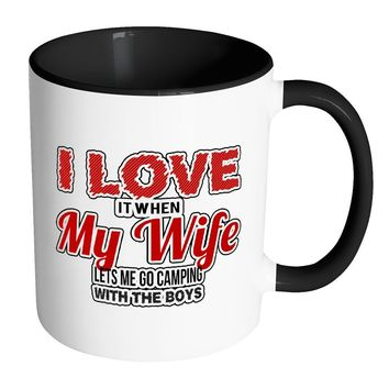 Funny Camping Mug I Love It When My Wife - White 11oz Accent Coffee Mugs