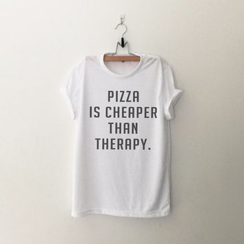 Pizza is cheaper than therapy t shirt for women casual top letter printed tee for teen fashion gift summer fall spring in white grey black