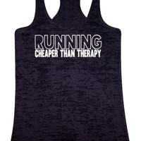 RUNNING cheaper than therapy - See tank Color Options